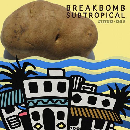 [SINED001] Break Bomb (feat. Mikey Likes iT) - A Potato