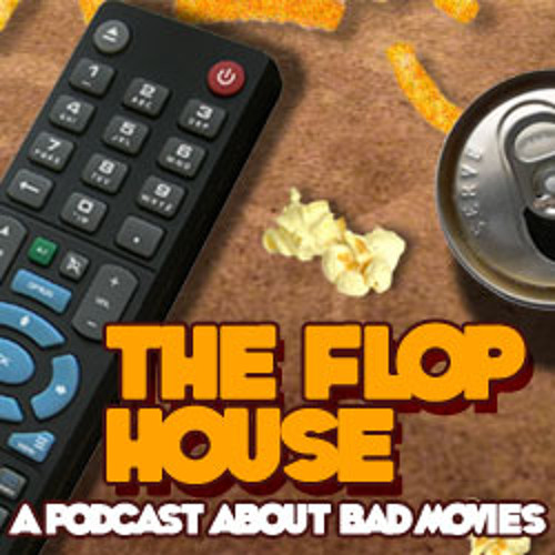The Flop House: Episode #117 - Seeking Justice