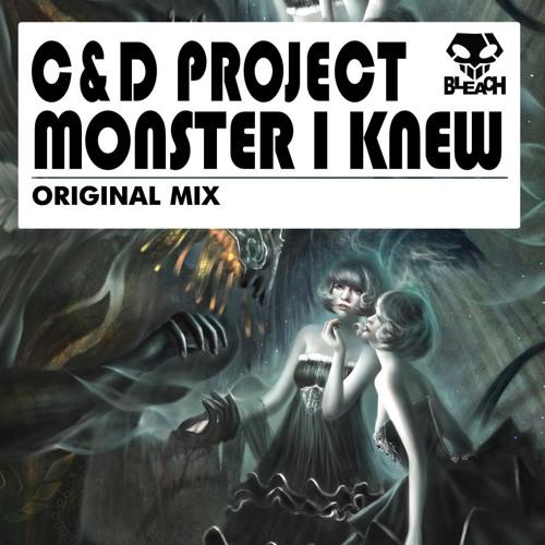 C&D Project - Monster I Knew (Original Mix)