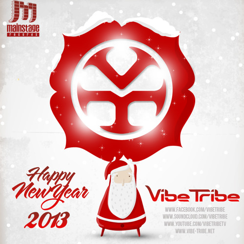 Vibe Tribe - Happy New Year 2013 Mix  ★FREE DOWNLOAD★