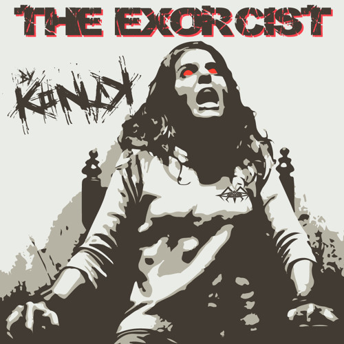 The EXORCIST by KONIK (short edit) OUT SOON