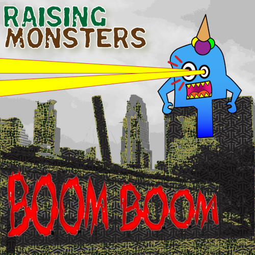 Boom Boom by Raising Monsters