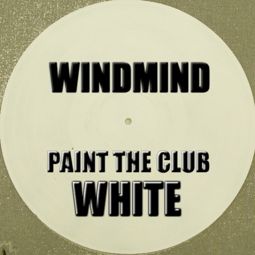 WindMind - Paint The Club White (FULL)