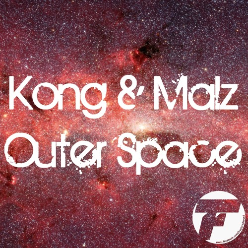 Kong & Malz- Outer Space [Free]