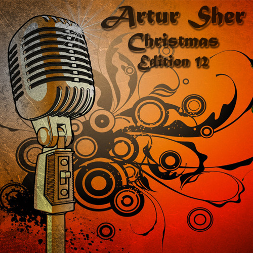 Artur Sher - DEC12 Christmas Edition