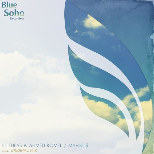 Illitheas & Ahmed Romel - Mavi kuş (Original mix) [Blue Soho Recordings]
