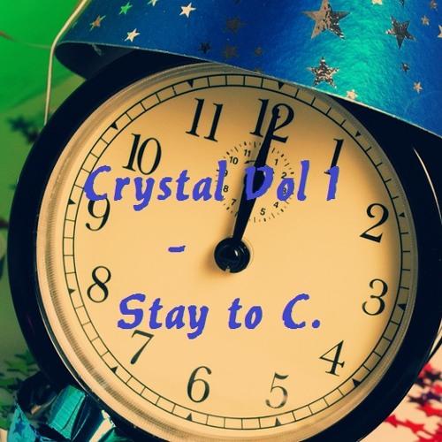 Crystal Vol 1 -  Stay to C. (Original Mix)