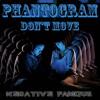 Phantogram-Dont Move - Negative Famous Remix