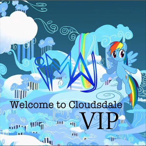 IMAJ - Welcome To Cloudsdale [VIP]