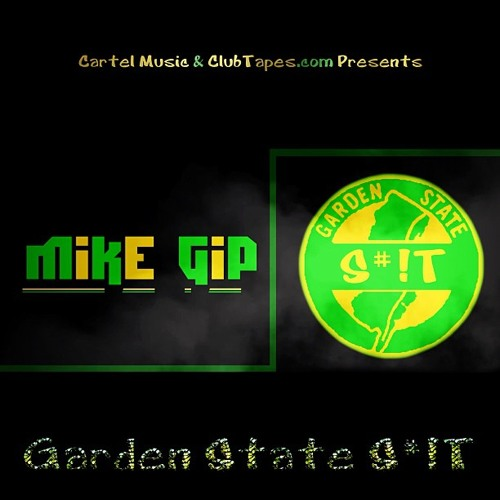 Mike Gip x ClubTapes.com Presents - Garden State S#!T Mixed Edition (Download Link In Description)