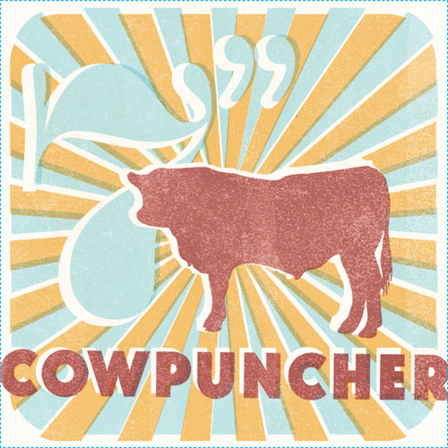 """Cowpuncher - Get In The Truck (7"""" Be Side - 2012)"""