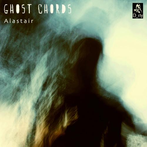Alastair - Ghost Chords (Original Mix)