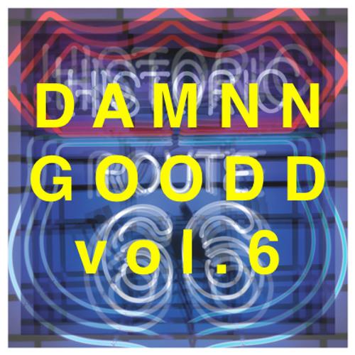 DAMNNGOODD vol.6