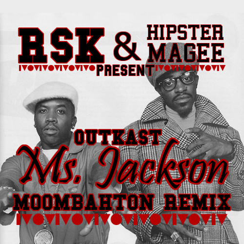 MOOMBAH | Outkast - Ms Jackson (RSK & Hipster Magee Moombahton Remix)