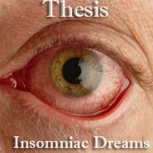 Thesis- Insomniac Dreams (Prod. 1984)