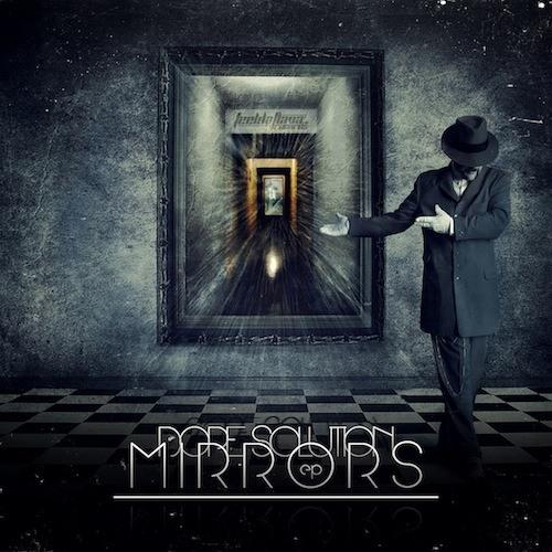 Dope Solution - Mirrors (Original Mix)