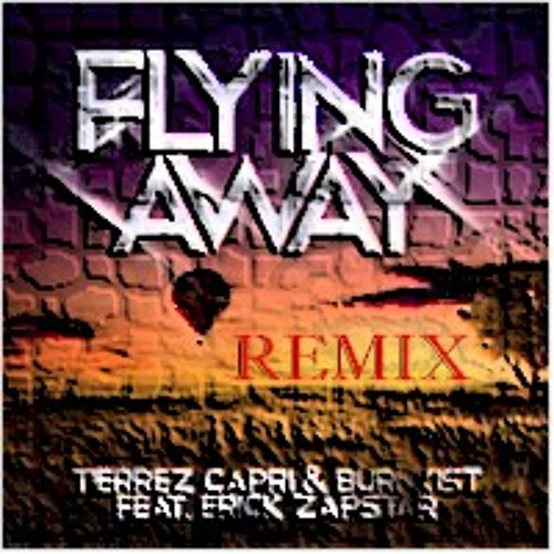 Tierrez Capri & Burnkist feat. Erick Zapstar- Flying Away (WAC IV remix)