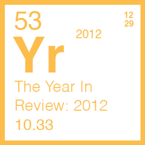 2012: The Year In Review
