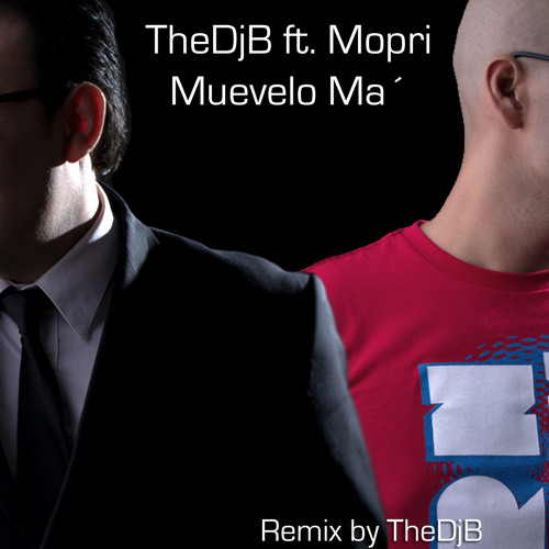 Thedjb Ft. Mopri- Muevelo Ma (Remix by TheDjB)
