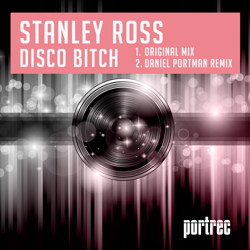 Stanley Ross - Disco Bitch (Daniel Portman Remix)