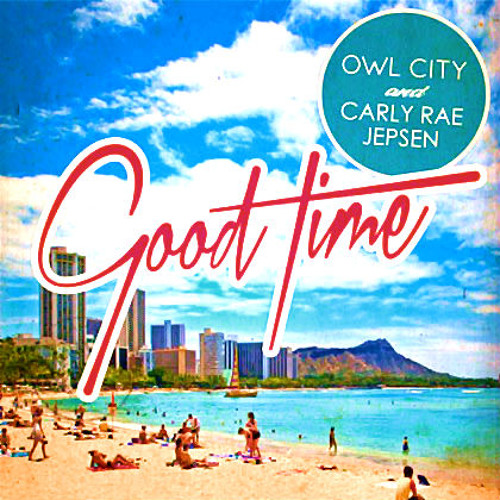 good time owl city carly rae jepsen