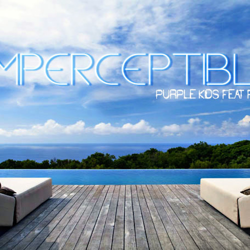 Purple kids - Imperceptible feat FKLM [Great Music Studio] Audio DEC 2012
