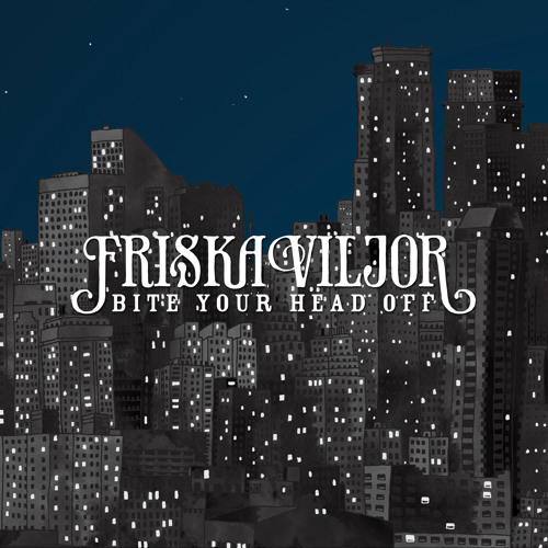 Friska Viljor - Bite Your Head Off