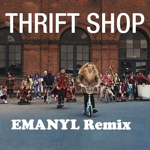 Macklemore & Ryan Lewis - Thrift Shop (EMANYL Remix) FREE DOWNLOAD!