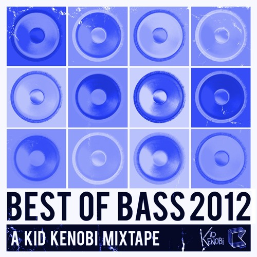 Best Of Bass 2012 Mixtape - Kid Kenobi