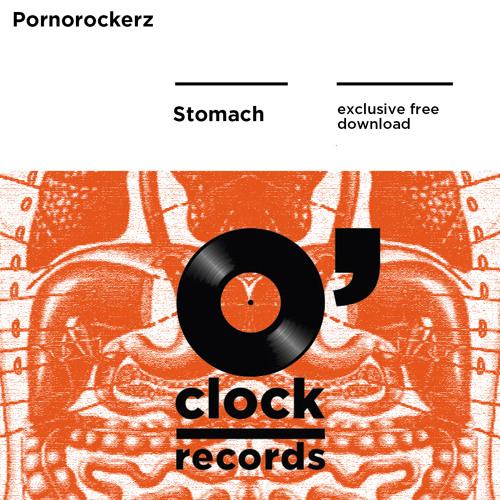 Pornorockerz - Stomach (Exclusive Free Download)