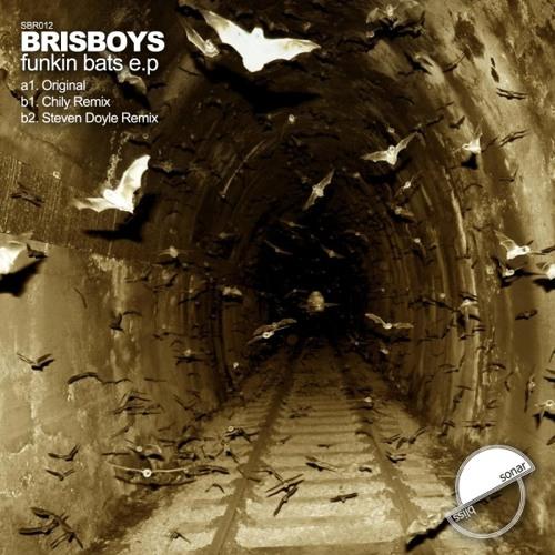 Brisboys - Funkin Bats (inc Chily & Steven Doyle Remixes)