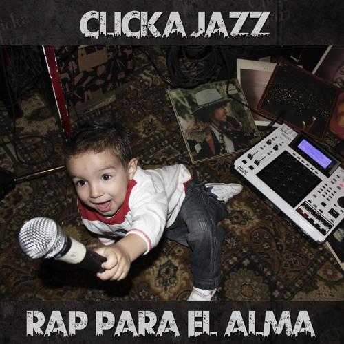 RAP PARA EL ALMA - CLICKA JAZZ