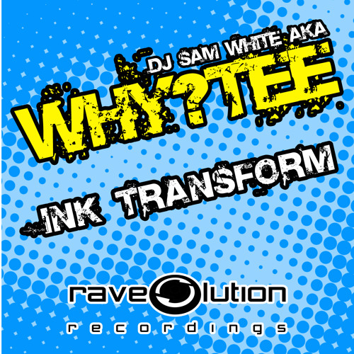 WHY-TEE - INK TRANSFORM - ( FREE DOWNLOAD )
