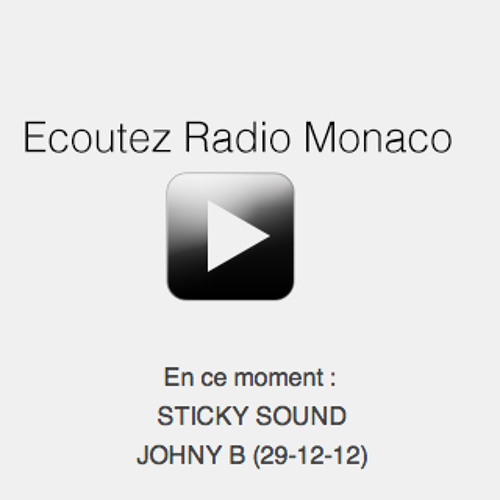 "Johny//Be ""Tribute"" to STICKY SOUND 29/12/12 @ RADIO MONACO 95.4 FM"