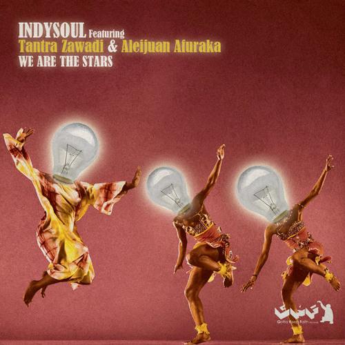IndySoul, Tantra Zawadi, Aleijuan Afuraka - We Are The Stars (Deepaholic Mix)