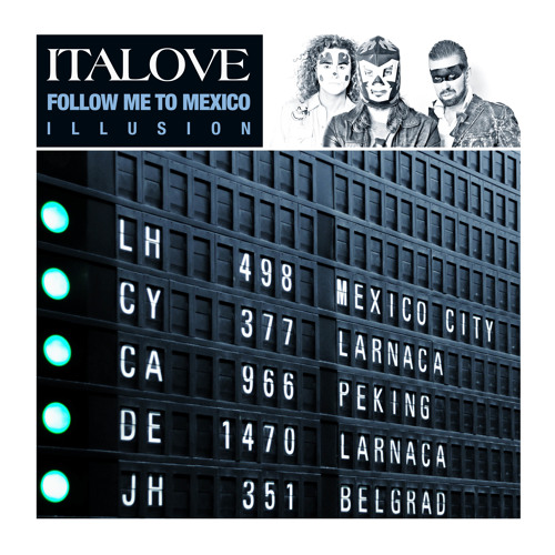 Italove-Follow me to mexico (extended version)