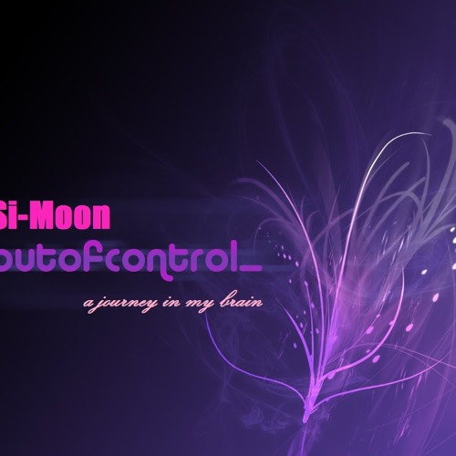 Si-Moon -  Out of Control (old shit)