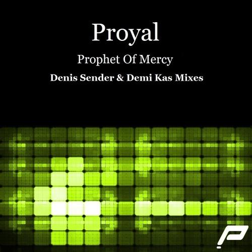 Proyal - Prophet Of Mercy (Original Mix)