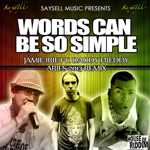 Jamie Irie Ft Daddy Freddy - Words Can Be So Simple - Aries Remix - Clip