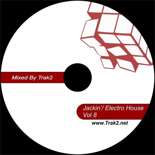 JACKIN HOUSE VOL 8 (mixed by Trak2)