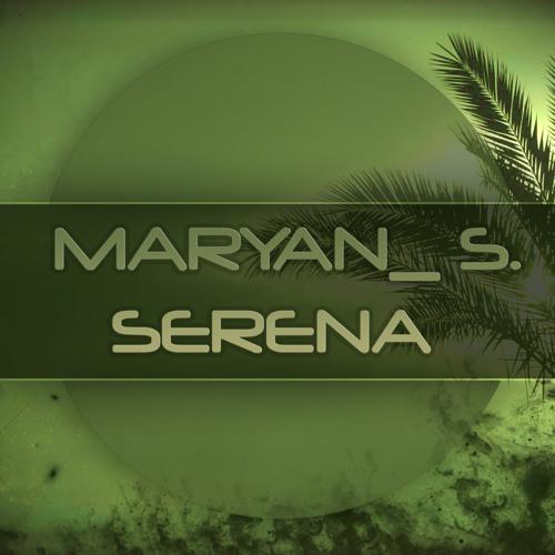 Maryan S - Serena