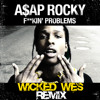 A$AP Rocky - F#%@in Problems (Wicked Wes Remix) (Clean)