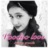 Voodoo Love ~ariana grande [LEAKED!?]