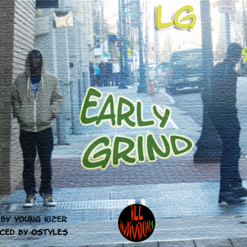 LG - Early Grind (Prod. By Ostyles)