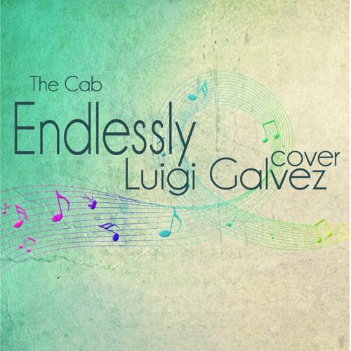 Endlessly (The Cab) Cover - Luigi Galvez