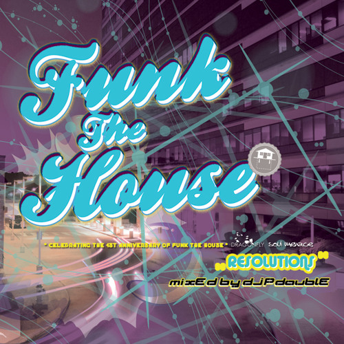 """Funk the House vol.3 """"RESOLUTIONS"""" (mixed by DJ pDouble)"""