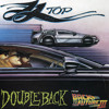 ZZ Top - Doubleback  [Back To The Future Part III]