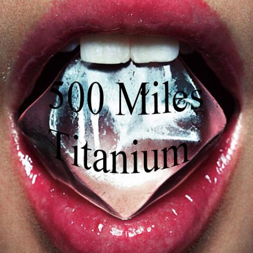 500 miles Titanium