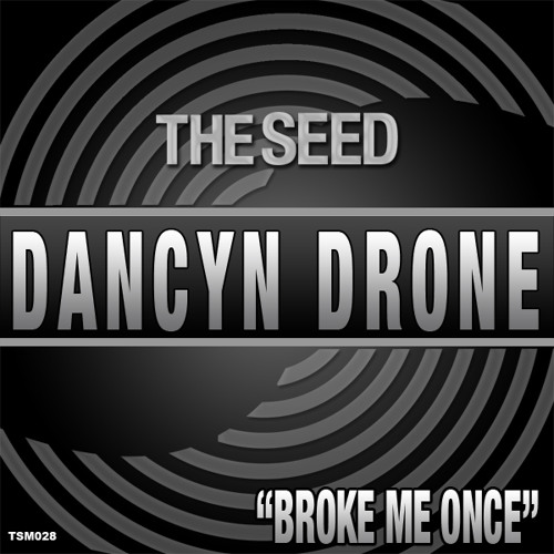 Dancyn Drone feat. Eedah - Broke Me Once [The Seed] Available now on Beatport/iTunes/Spotify