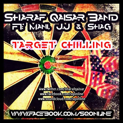 Target Chilling - Sharaf Qaisar FT Mani, JJ & Shag